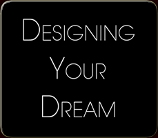 Designing Your Dream